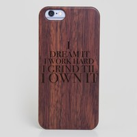 Beyonce I Dream It I Work Hard Ill Grind Til I Own It iPhone Case - All Wood Everything