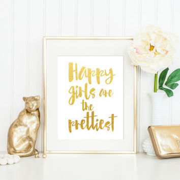 Happy Girls Are the Prettiest Print / Audrey Hepburn Quote Print / Gold Foil Print / ACTUAL FOIL / Happy Print / Positive Print