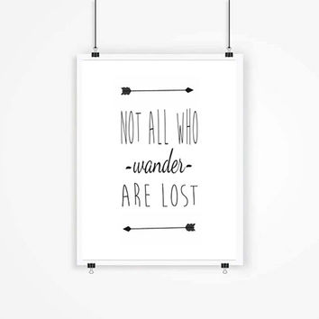 Not all who wander are lost, Modern Inspirational Travel Quote, Design Typography Print, Art Typography Archival Print Word Art Gift Idea