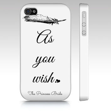 """The Princess Bride Premium Phone Case - White - iPhone Case 4/4S/5 & Samsung Galaxy - Literary Phone Case - """"As you wish."""" Phone Cover"""