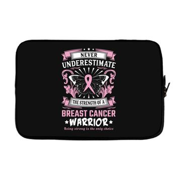 Never Underestimate The Strength Of A Breast Cancer Warrior Laptop sleeve