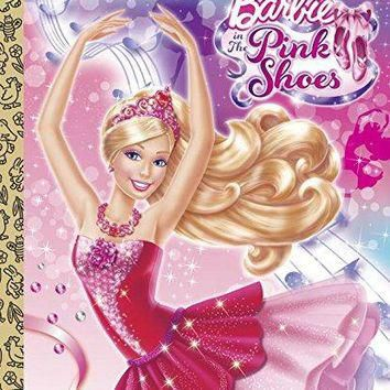 Barbie in the Pink Shoes Little Golden Book (Little Golden Books)