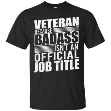 Veteran T-shirt Because Badass Isn't An Official Job Title_Black T-shirt