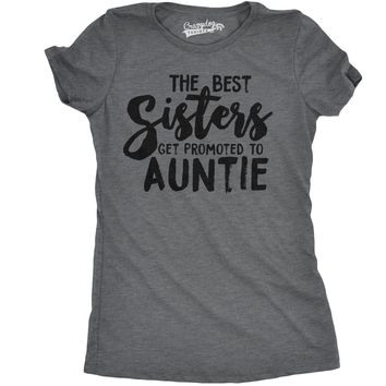 Womens Best Sisters Get Promoted To Auntie Funny Family Relationship T shirt