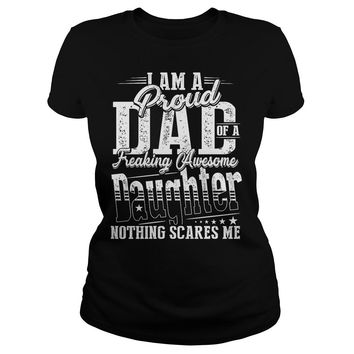 I Am A Proud Dad Of A Freaking Awesome Daughter T-Shirt Ladies Tee