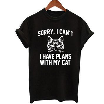 Sorry I Can't I Have Plans With My Cat T-Shirt - Ladies Crew Neck Novelty Tops