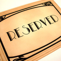 Wedding Sign, Reserved Seating, Vintage Style, Art Deco, Old Hollywood Glamour, Great Gatsby, 1920s, 1930s, 1940s, Matching Items Available