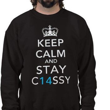 Keep Calm and Stay C14SSY. Sweatshirt from Zazzle.com