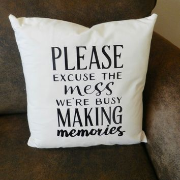 Please Excuse The Mess Family Quote Pillow Cover