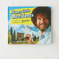 Happy Little Accidents: The Wit & Wisdom of Bob Ross By Michelle Witte | Urban Outfitters