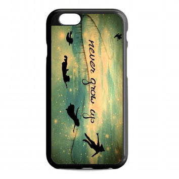 Never grow up Peter pan For iphone 6 case
