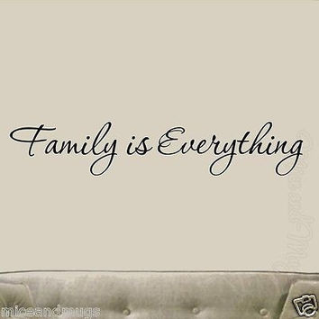 Family is Everything Wall Decal Quote Saying Vinyl Wall Art Home Decor Saying