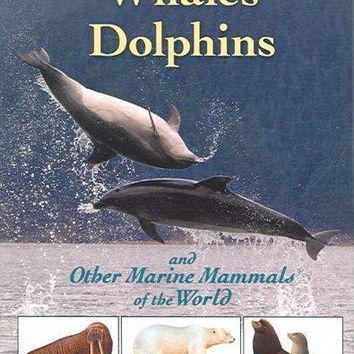 Whales, Dolphins and Other Marine Mammals of the World (Princeton Field Guides)