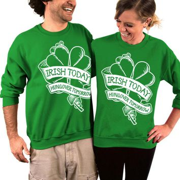 Irish Today, Hungover Tomorrow, St Patrick's Day Sweater, Unisex Crew Neck Sweatshirt, His and Hers, Party Sweater, Ireland Sweatshirt