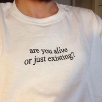 White Cotton Tops Tee Letter Print Women T Shirt Are You Alive or Just Existing Tumblr
