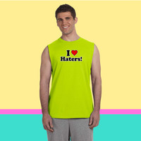 I Love Haters! Sleeveless T-shirt