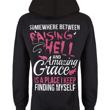 Hoodie: In Between Raising Hell and Amazing Grace
