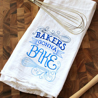 Bakers gonna bake Embroidered Flour Sack Hand/Dish Towel