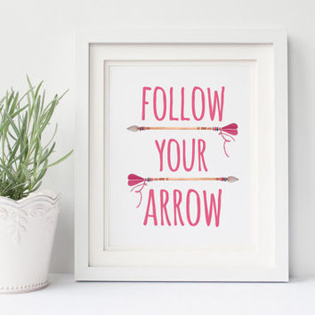 Follow Your Arrow Instant Download 8x10 Printable | Arrow Artwork | Motivational Quote | Typography Art Print Inspirational Decor