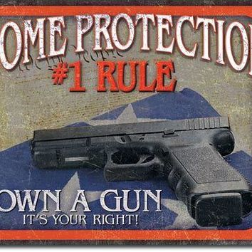 Tin Sign -Home Protection No 1 Rule -Own One