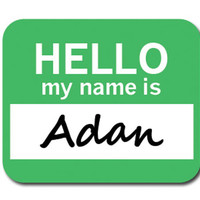 Adan Hello My Name Is Mouse Pad