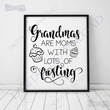 Grandmas are moms with lots of frosting Designs Vector Digital Design Download - Ready Digital File, Vinyl Design, Print Quote, ai svg pdf