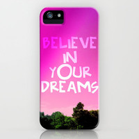 Believe in Your Dreams iPhone & iPod Case by Louise Machado