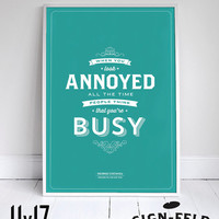"""When you look annoyed, people think you're busy - Seinfeld Poster - George Quote - Home Decor - 11x17"""""""