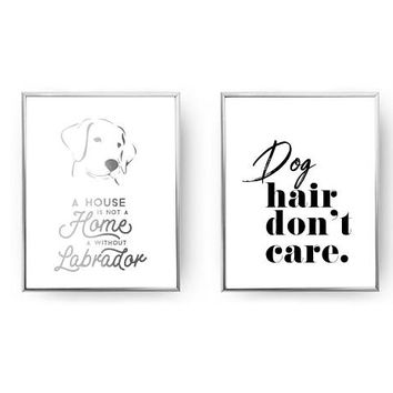 Set Of 2 Prints, Labrador Print, Dog Hair Don't Care, Animal Lover, Typography Print, Dog Quote, Home Decor, Gold Foil Print, Dog Lover Gift