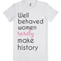 well behaved women-Female White T-Shirt