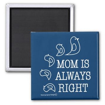 Mom Is Always Right Cute Birds Custom 2 Inch Square Magnet
