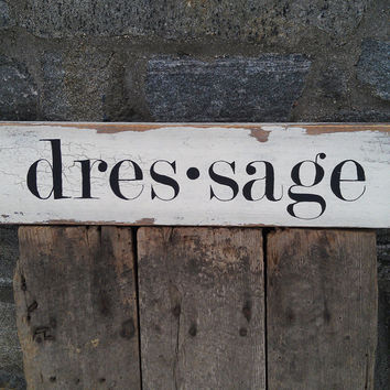 Dressage sign on rough sawn oak wood hand-painted distressed rustic equestrian