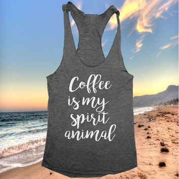 coffee is my spirit animal racerback tank top yoga gym fitness workout fashion fresh top women ladies gift present funny style tumblr
