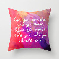 Remember who you are Throw Pillow by Budi Satria Kwan