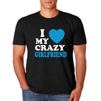 I love my crazy girlfriend t shirt. I love my crazy girlfriend shirt Matching couple shirts