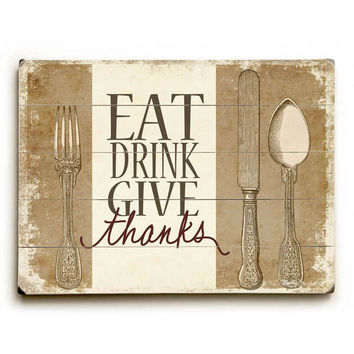 Eat Drink Give Thanks by Artist Misty Diller Wood Sign