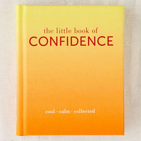 The Little Book Of Confidence: Cool Calm Collected By Tiddy Rowan - Urban Outfitters