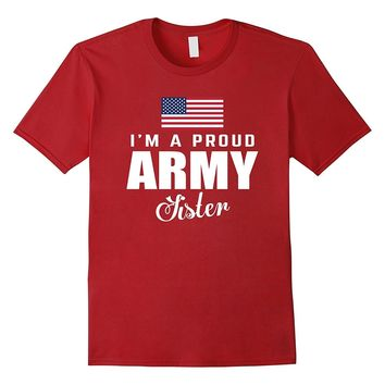I'm A Proud Army Sister T-shirt