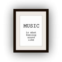 Music Is What Feelings Sound Like , Printable Wall Art, black and white, inspirational quotes,  decal, gifts for Music Lovers