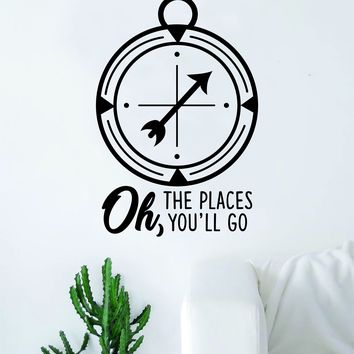 Oh the Places You'll Go V2 Compass Rose Quote Wall Decal Sticker Room Art Vinyl Home Decor Living Room Bedroom Inspirational Travel Adventure
