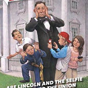 Abe Lincoln and the Selfie That Saved the Union Left Behinds