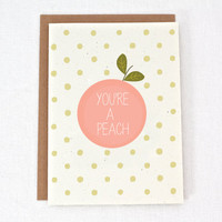 You're A Peach - Thank You - Thinking Of You - Friendship Card