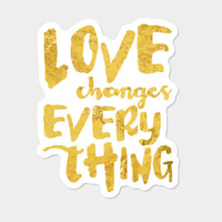 Love Changes Everything Gold Version Sticker By Noondaydesign Design By Humans
