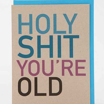 You're Old Birthday Card- Assorted One