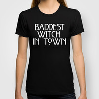 Baddest Witch In Town AHS T-shirt by Zharaoh