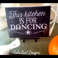 Kitchen Decor, Dancing in the kitchen sign, black and white dancing in the kitchen, wall art, kitchen art, dancing in the kitchen wall art