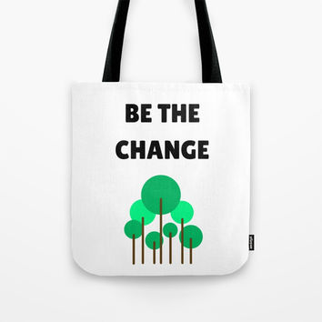 BE THE CHANGE you want to see in the world Tote Bag by Love from Sophie