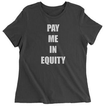 Pay Me In Equity Womens T-shirt