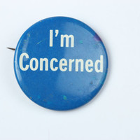 Im Concerned Brooch - Pin 14G CLEARANCE SALE
