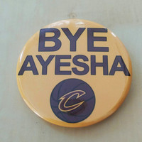 "Bye Ayesha - Cleveland Championship Button - Wine & Gold  2"" Inch Button"